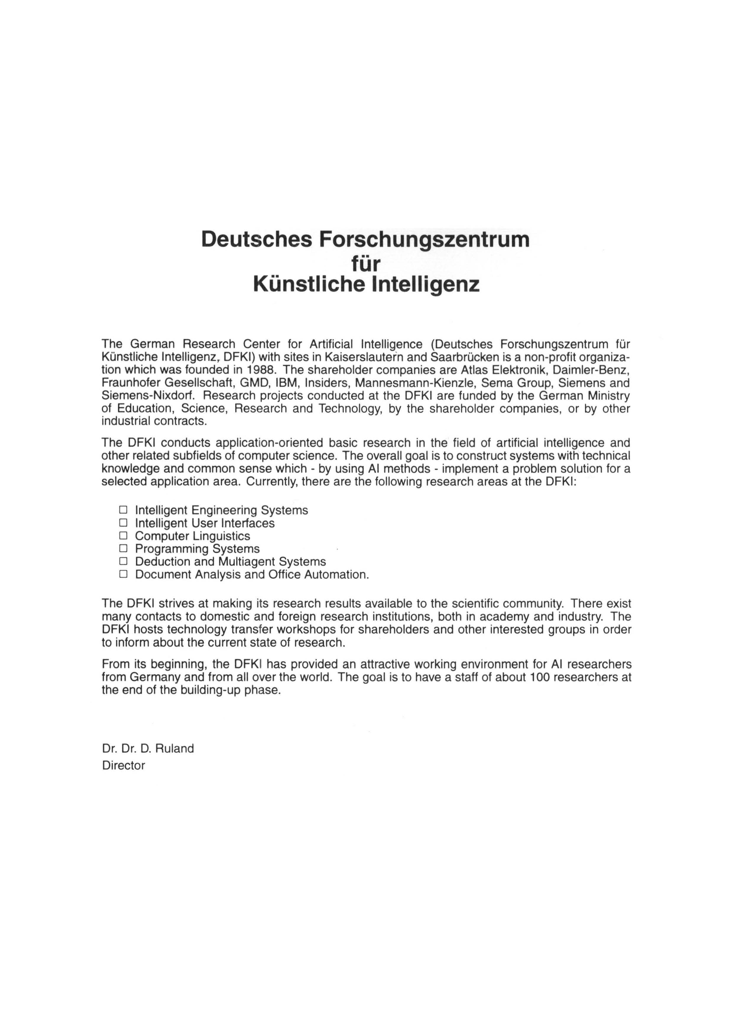 Deutsches Forschungszentrum fur Kunstliche Intelligenz The German Research Center for Artificial Intelligence (Deutsches Forschungszentrum for KOnstliche Intelligenz r DFKI) with sites in