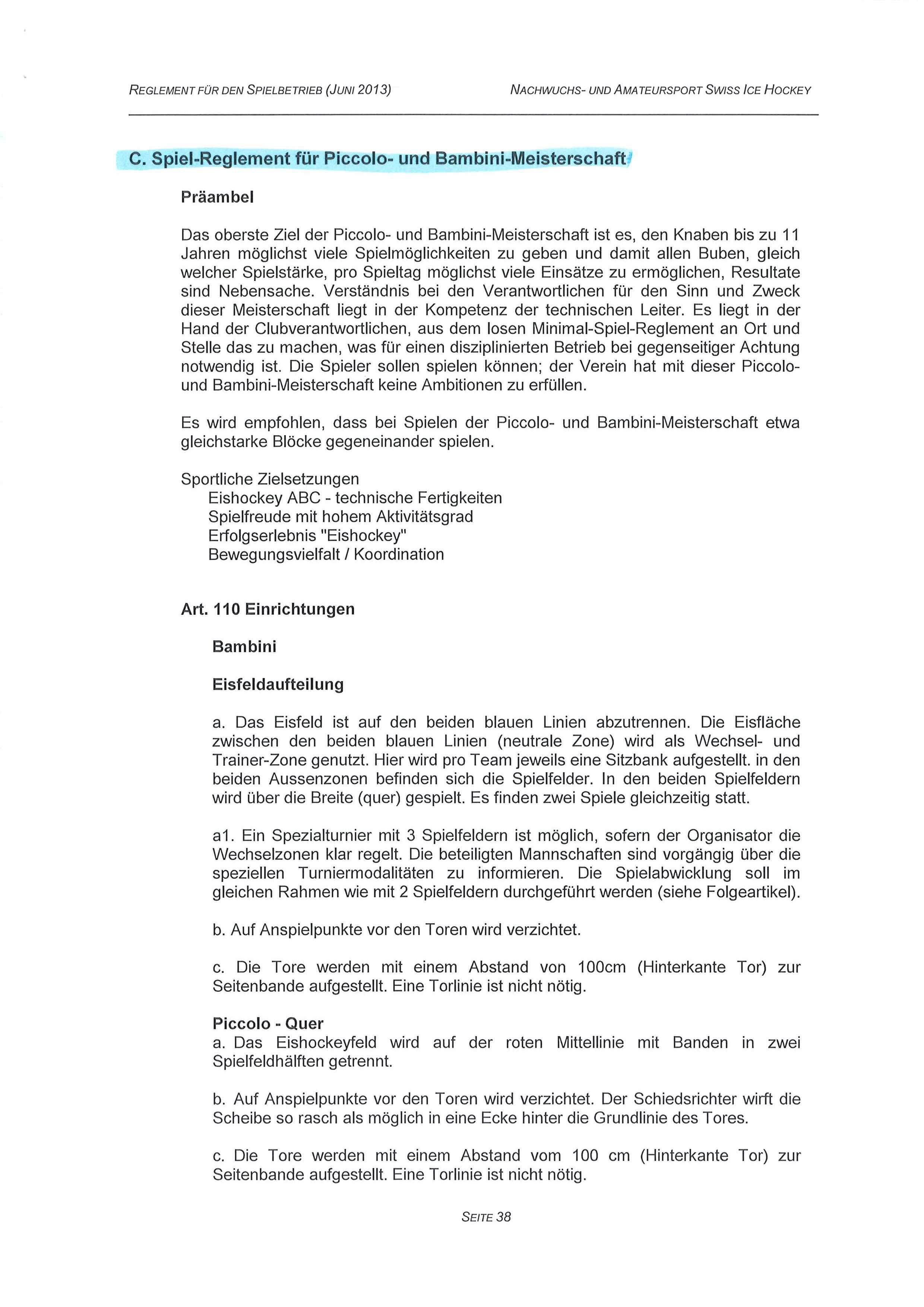 REGLEMENT FOR DEN SPIELBETRIEB (JUNI 2013) NACHWUCHS- UND AMATEURSPORT SWISS ICE HOCKEY C.