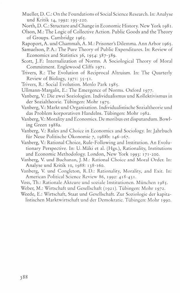 Mueller, D. c.: On the Foundations ofsocial Science Research. In: Analyse und Kritik 14, 1992: 195-220. North, D. c.: StructUre and Change in Economic History. New York 198 I. OIson, M.