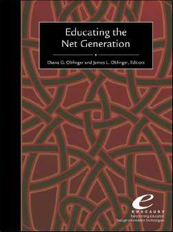 Die Propagandisten der Net Generation Diana Oblinger & James Oblinger: Educating the Net Generation (2005) Diana G. Oblinger, war bisher Vizepräsidentin von Educause, ab 1.