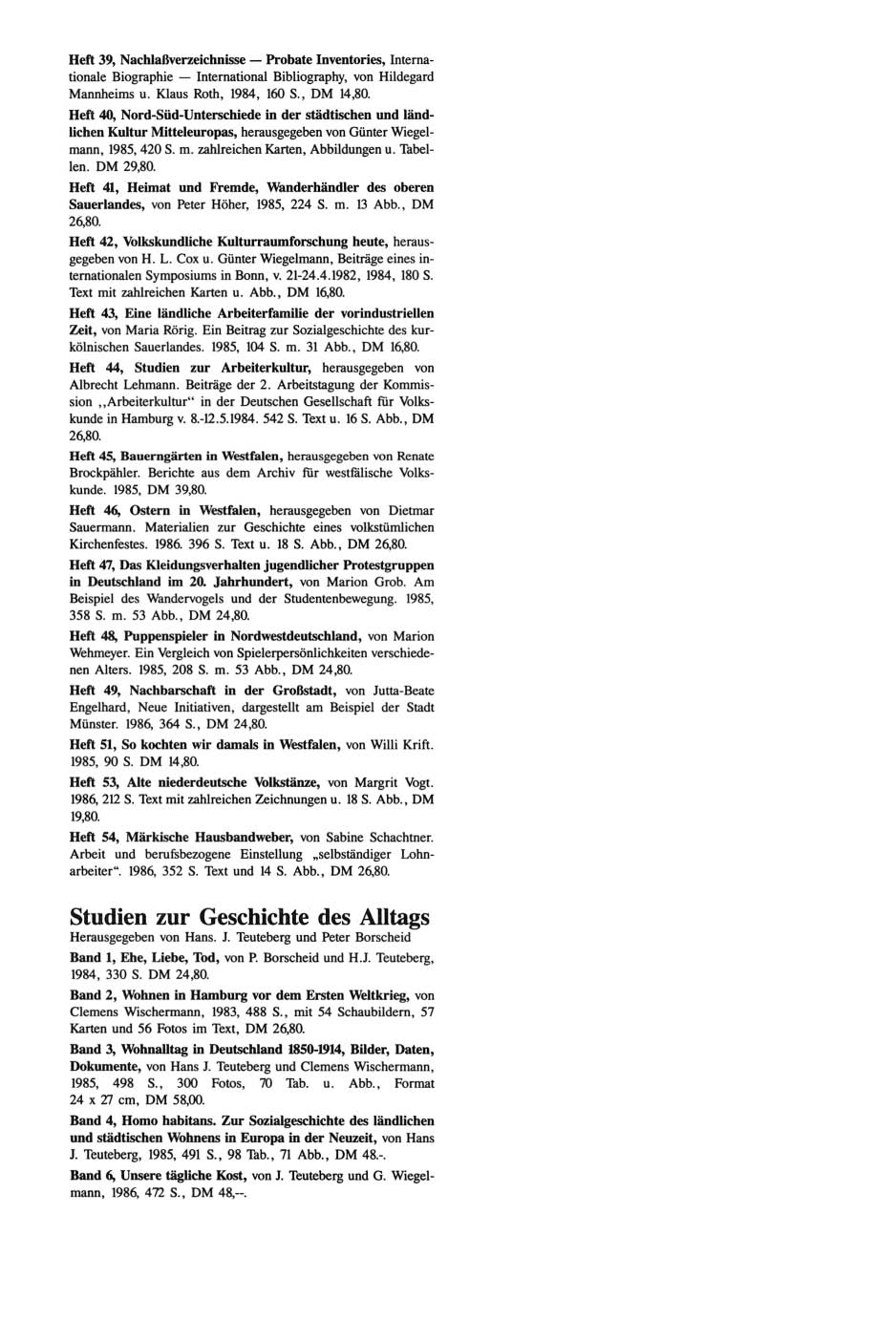 Heft 39, Nachlaßverzeichnisse - Probate Inventories, Internationale Biographie - International Bibliography, von Hildegard Mannheims u. Klaus Roth, 1984, 160 S., DM 14,80.