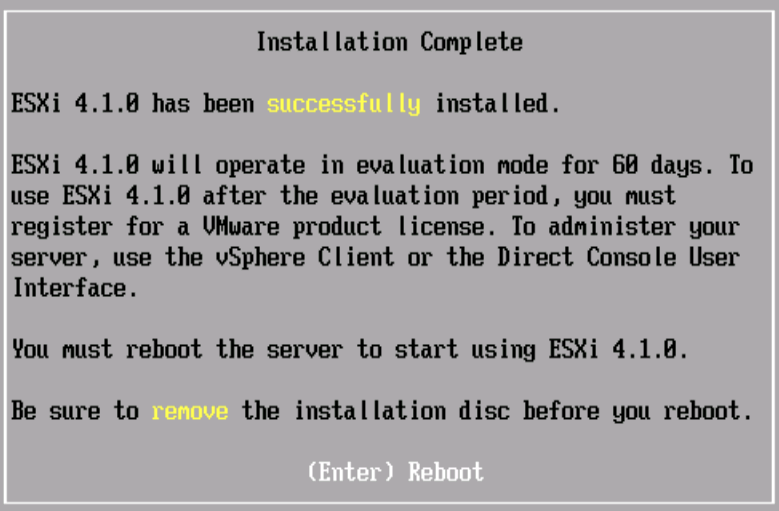 VMware View Installation Abb. 25: Installing ESXi 14. After the ESXi 4.0 has been installed successfully, press Enter to reboot the server. Be sure to unmount the installation image before the reboot.