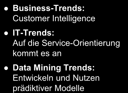 Magische Zahlen für das Marketing Business-Trends: Customer Intelligence IT-Trends: Auf die