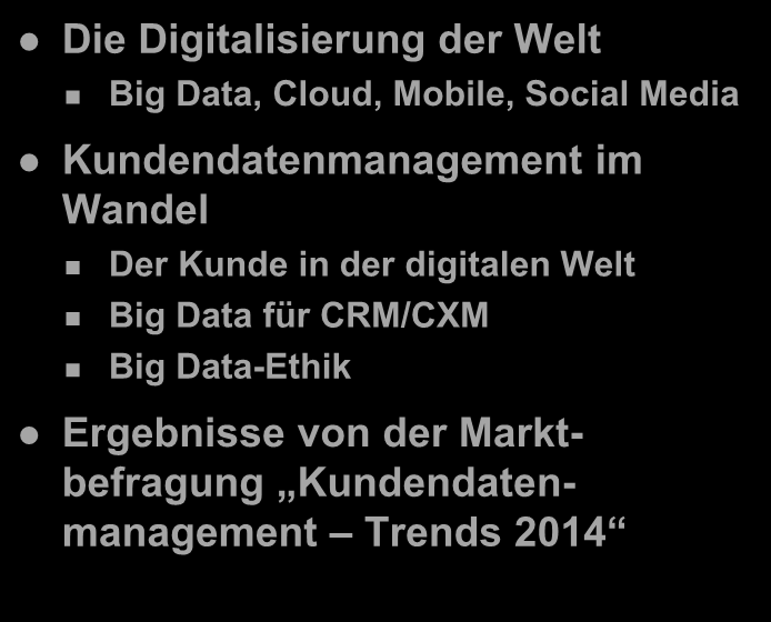 Kundendatenmanagement 2014 Die Digitalisierung der Welt Big Data,