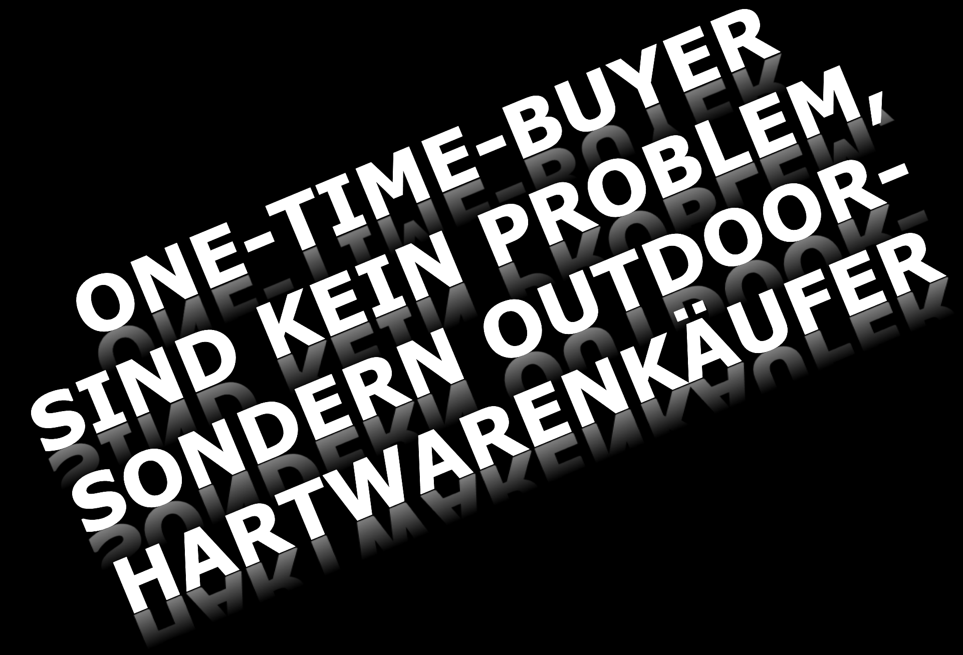 One-Time-Buyer Profil erstellen nach Cluster Anzahl Neukunden Score: More-Time-Buyer Score: One-Time-Buyer TOTAL Outdoor-Einsteiger 5.637 3.592 9.229 Kinder + Outdoor 550 63 613 Herrenschuhe 5.