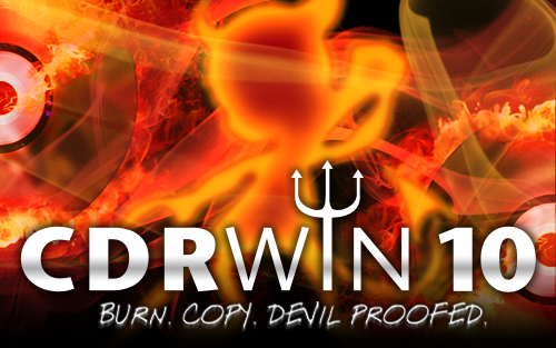 6 CDRWin 10 1 CDRWin 10 1.1 Willkommen Professionelles CD-, DVD- und Blu-ray-Recording CDRWin 10 Burn. Copy. Devil Proofed.