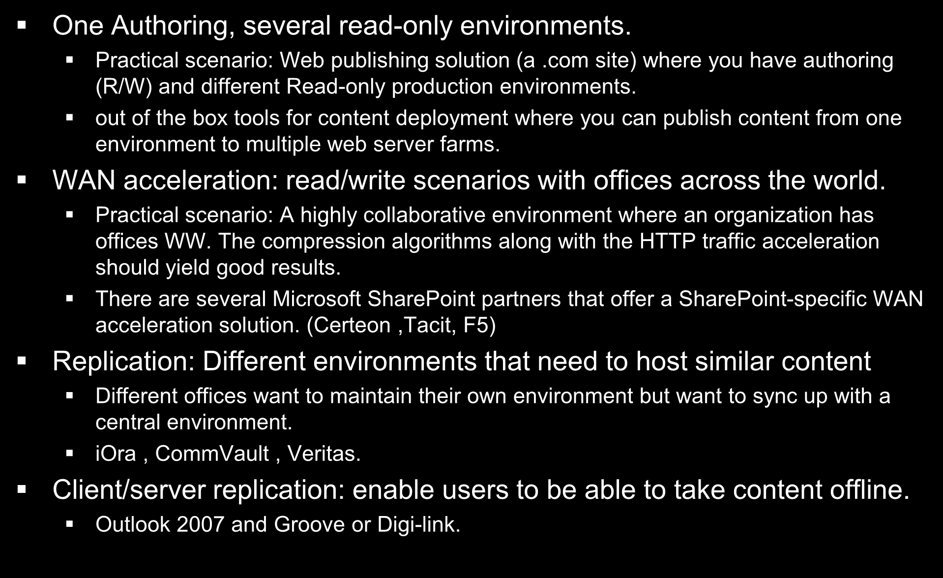 Geo-distributed Deployments One Authoring, several read-only environments. Practical scenario: Web publishing solution (a.