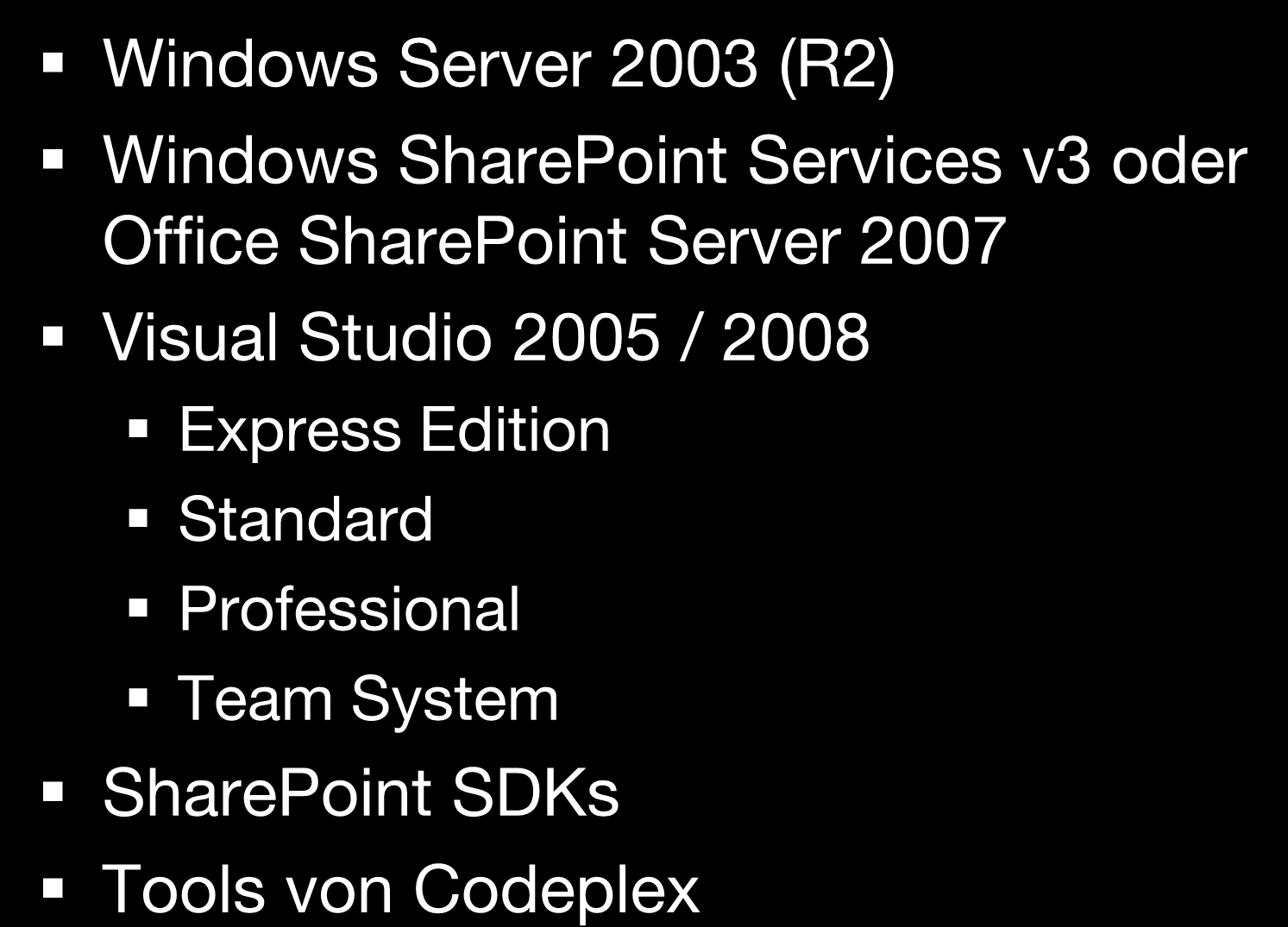 Entwicklungsumgebung vorbereiten Windows Server 2003 (R2) Windows SharePoint Services v3 oder Office SharePoint