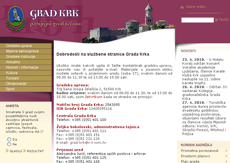 Croatia / Island Krk / Town of Krk At the town council sitting in September 2009: Collecting information about existing infrastructure (database) At future civil work, obligation to collocate empty