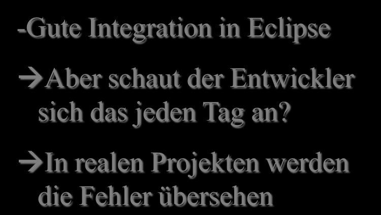 Seite 23 State of the art : Integration in Eclipse Motivation für Health4J -Gute Integration in