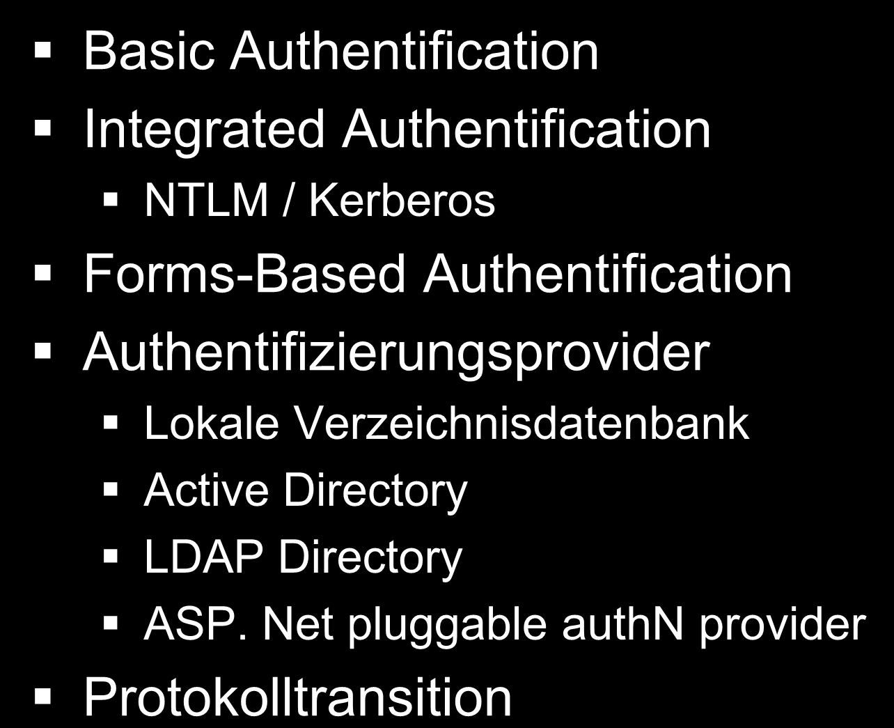ISA Server 2006 Authentifizierung Basic Authentification Integrated Authentification NTLM / Kerberos Forms-Based Authentification