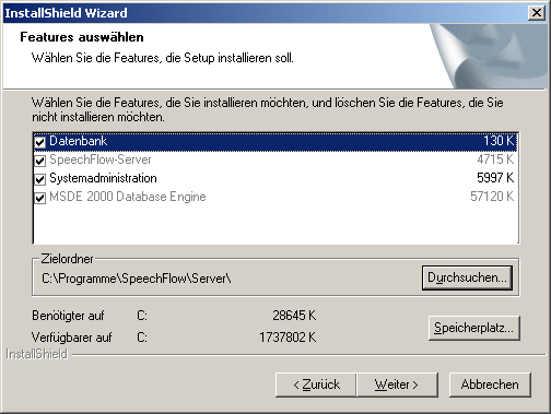 Kapitel 2: SpeechFlow-Setup 17 Die Optionen sind: Datenbank SpeechFlow-Server Systemadministration MSDE 2000 Database Engine Hinweis: Das Systemadministrationsmodul kann auch als Teil der SpeechFlow-