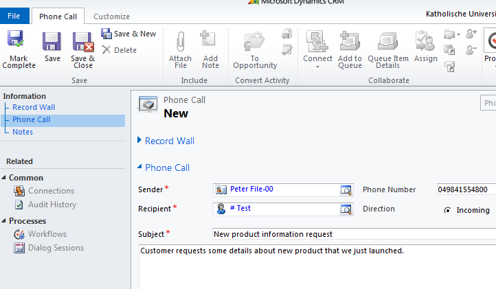 Click on Activities in Entity Navigation Pane: From the Ribbon select Add New Activity -> Phone Call: Populate the