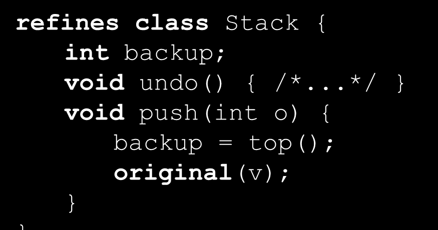 Undo Top Base Automatische Transformation Feature Module Annotationen class Stack { int[] data; void push(int o) { int pop() { /*...*/ class Stack { int[] data; #ifdef UNDO int backup; void undo() { /*.