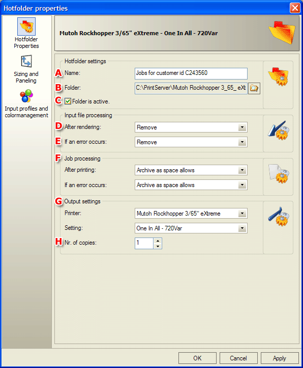 On the left side of the dialog are three icons that activate the following three tabs: Hotfolder properties A Name The name and directory of this Hotfolder.