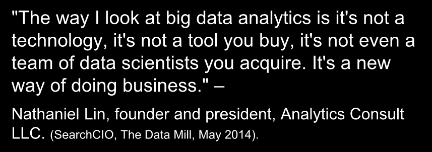 "CEM trifft Big Data ""The way I look at big data analytics is it's not a technology, it's not a tool you buy, it's not even a team of data scientists you acquire."