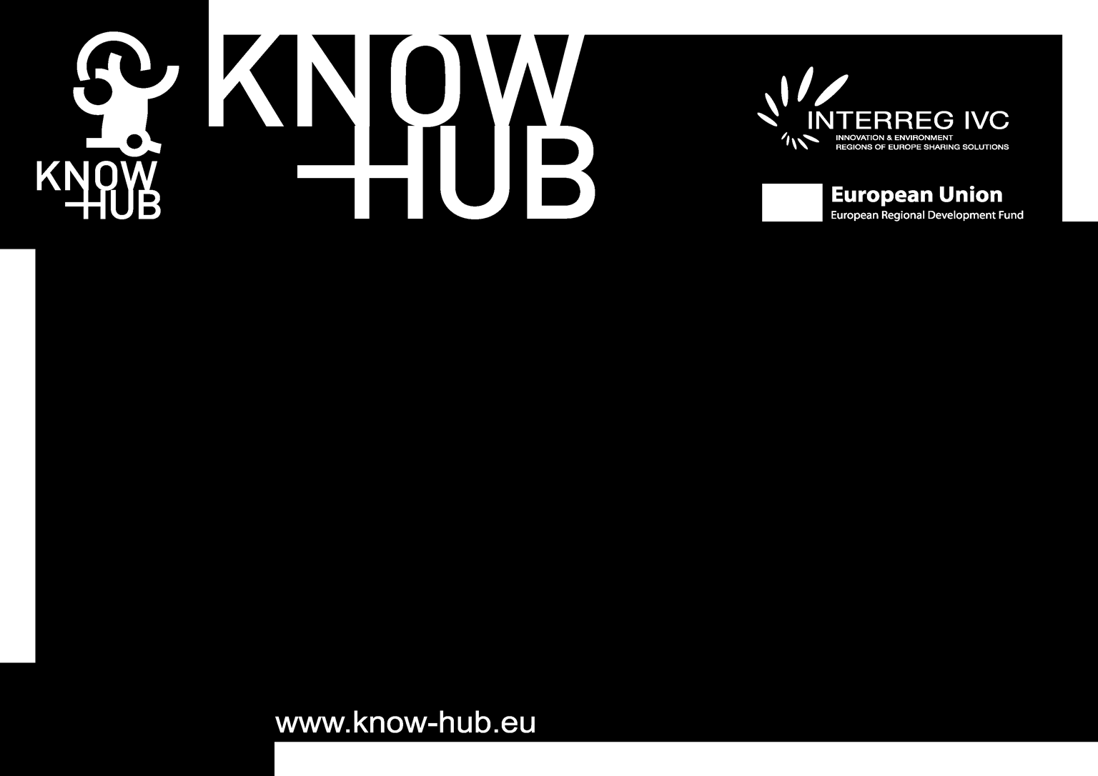 Interreg IV Regional Initiative Project KNOW HUB Enhancing the regional competencies in