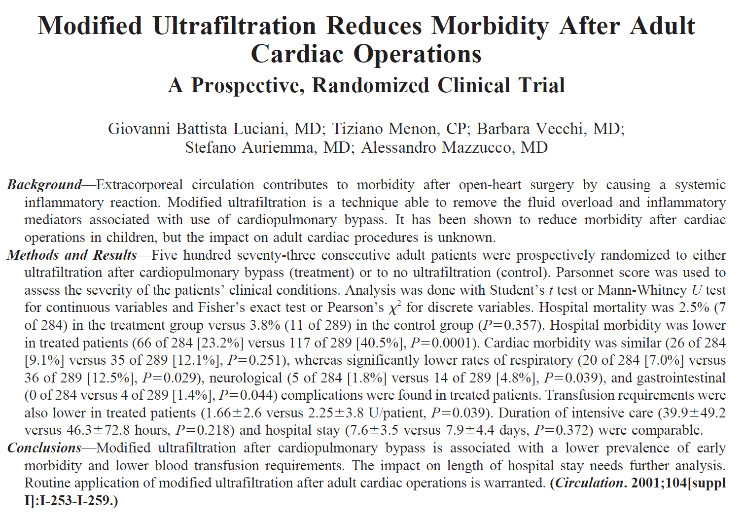Modified ultrafiltration after cardiopulmonary bypass is associated with a lower prevalence of early morbidity and lower blood transfusion requirements.