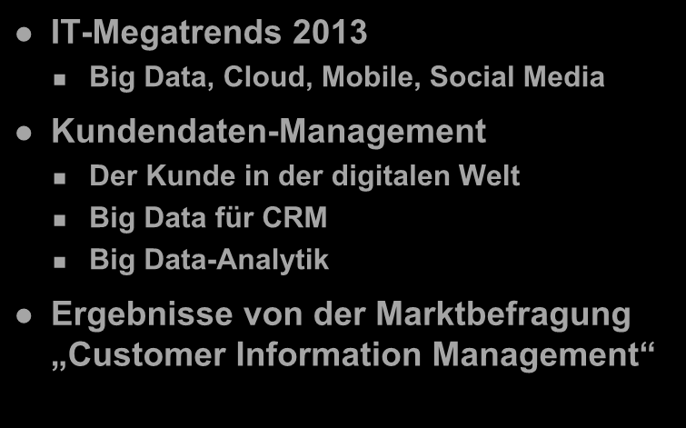 Customer Information Management IT-Megatrends 2013 Big Data, Cloud, Mobile, Social Media Kundendaten-Management Der Kunde in der