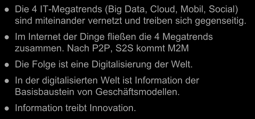IT-Megatrends 2013 Die 4 IT-Megatrends (Big Data, Cloud, Mobil, Social) sind miteinander vernetzt