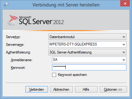 Die Verwaltung des SQL Servers erfolgt über das SQL Server Management Studio Unter Windows 7: START Alle Programme Microsoft SQL Server 2012 SQL Server Management Studio Unter Windows 8: Nach SQL