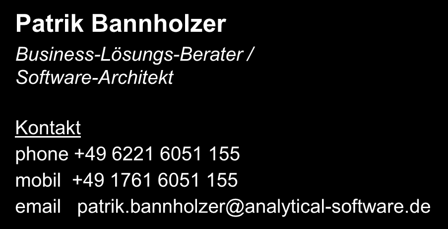 com Business-Lösungs-Berater / Software-Architekt Kontakt phone +49 6221 6051 155 mobil +49 1761 6051 155 email patrik.