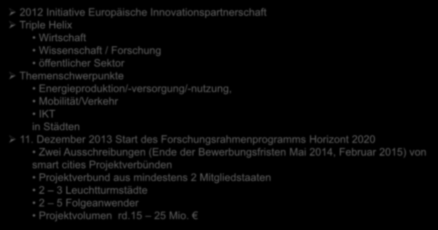 Smart Cities Initiative der Europäischen Kommission 2012 Initiative Europäische Innovationspartnerschaft Triple Helix Wirtschaft Wissenschaft / Forschung öffentlicher Sektor Themenschwerpunkte