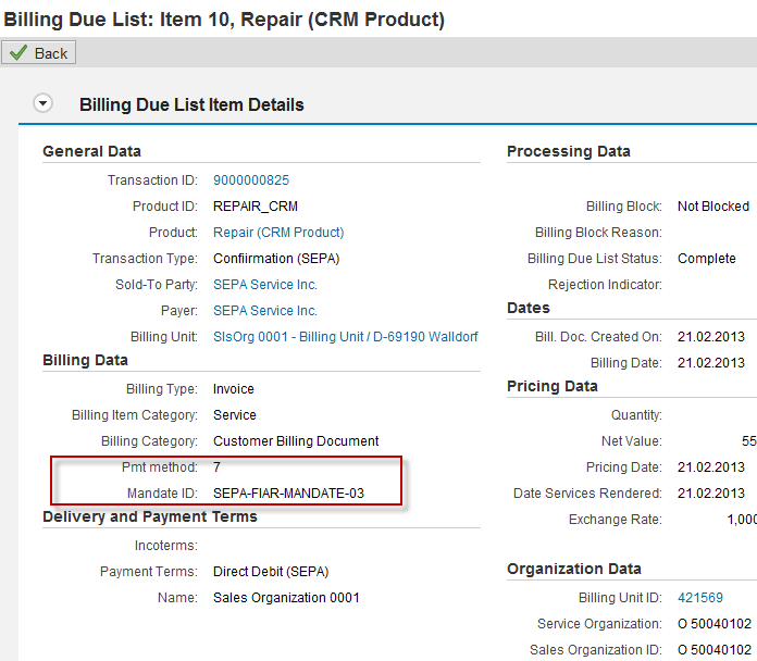 SEPA Mandates in CRM Billing Billing Due List The CRM Billing Due List contains the fields Terms of Payment, Mandate ID* and Payment Method*.