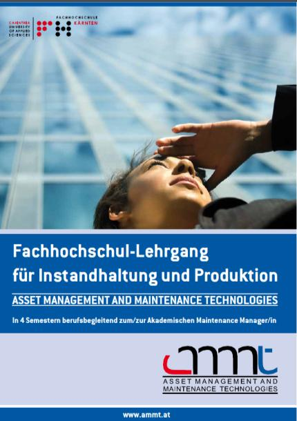 2012 Abschluss: Akademische(r) Maintenance ManagerIn Metho -den- Fach- Führungs - Ziel des FH-Lehrganges Asset Management and Maintenance