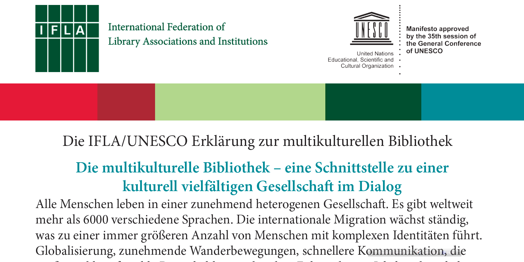 IFLA Manifest 2006/2008 IFLA Section : Library Services to Multicultural Populations Section http://www.ifla.