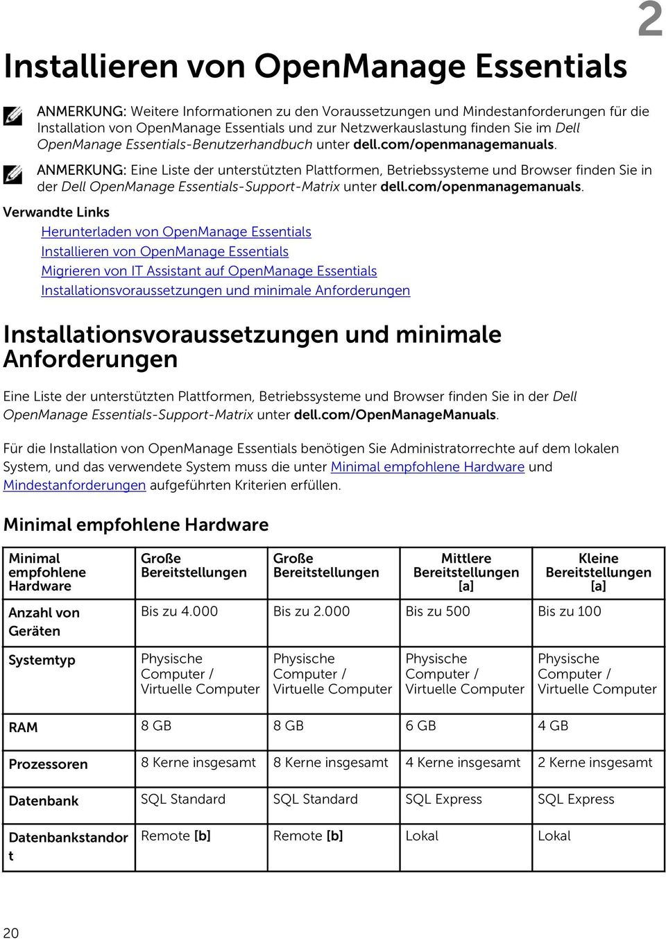 ANMERKUNG: Eine Liste der unterstützten Plattformen, Betriebssysteme und Browser finden Sie in der Dell OpenManage Essentials-Support-Matrix unter dell.com/openmanagemanuals.