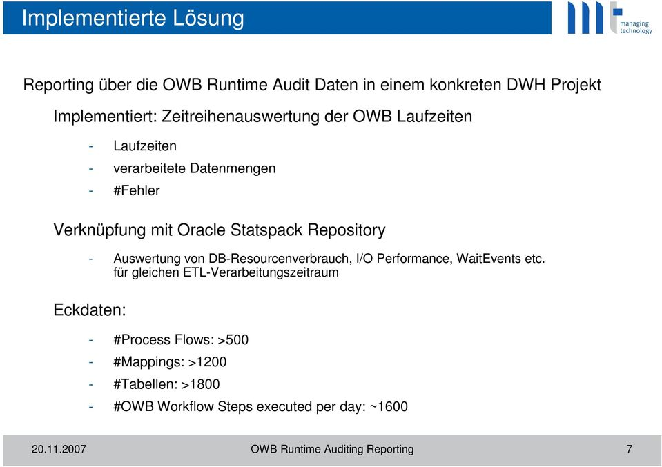 Repository Eckdaten: - Auswertung von DB-Resourcenverbrauch, I/O Performance, WaitEvents etc.