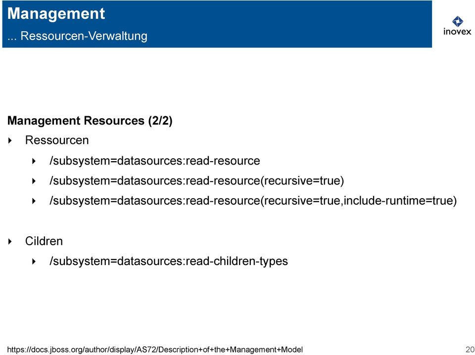 /subsystem=datasources:read-resource /subsystem=datasources:read-resource(recursive=true)