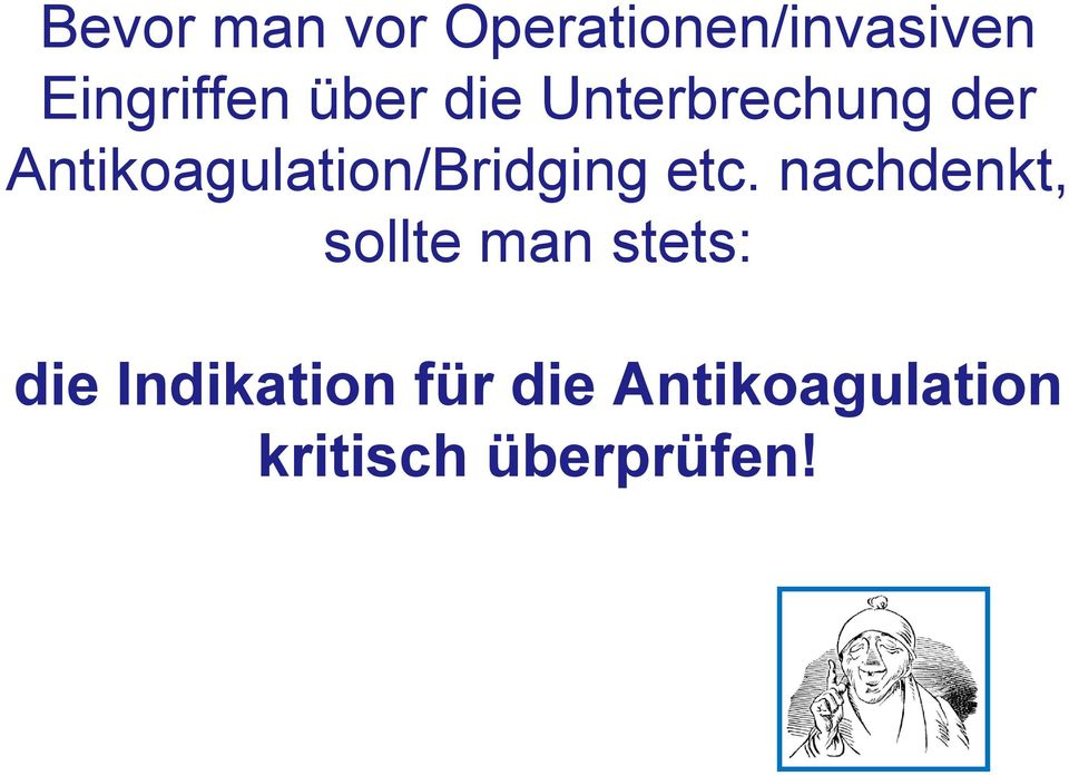 Antikoagulation/Bridging etc.