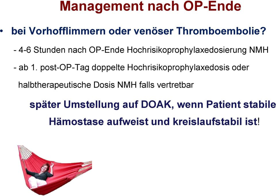 post-op-tag doppelte Hochrisikoprophylaxedosis oder halbtherapeutische Dosis NMH