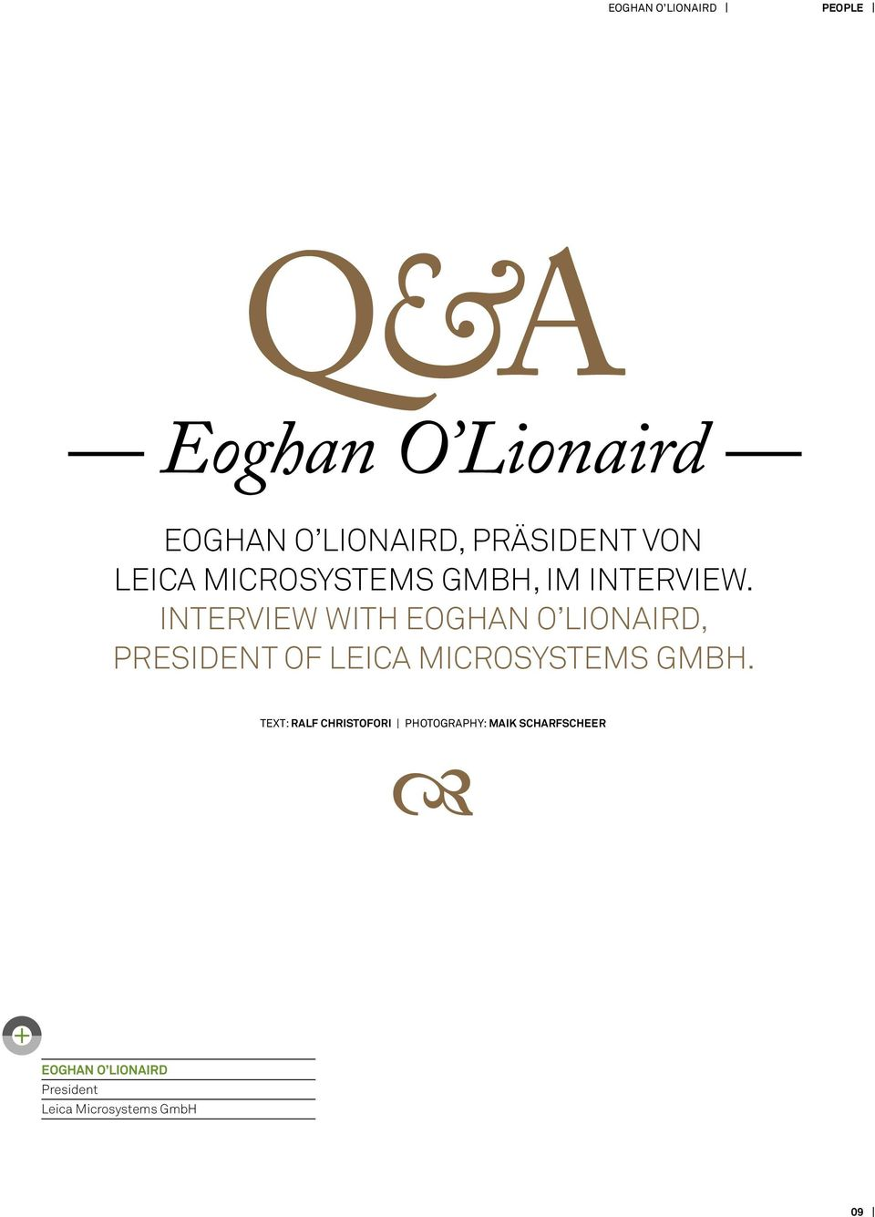 Interview with Eoghan O Lionaird, President of Leica Microsystems GmbH.