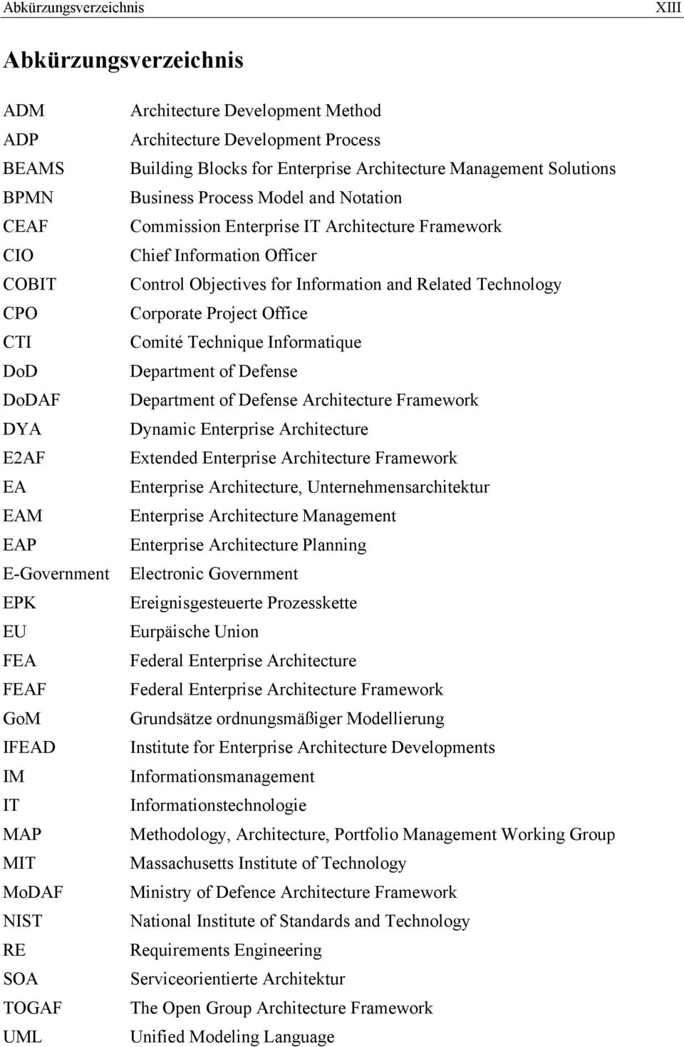 Architecture Framework Chief Information Officer Control Objectives for Information and Related Technology Corporate Project Office Comité Technique Informatique Department of Defense Department of