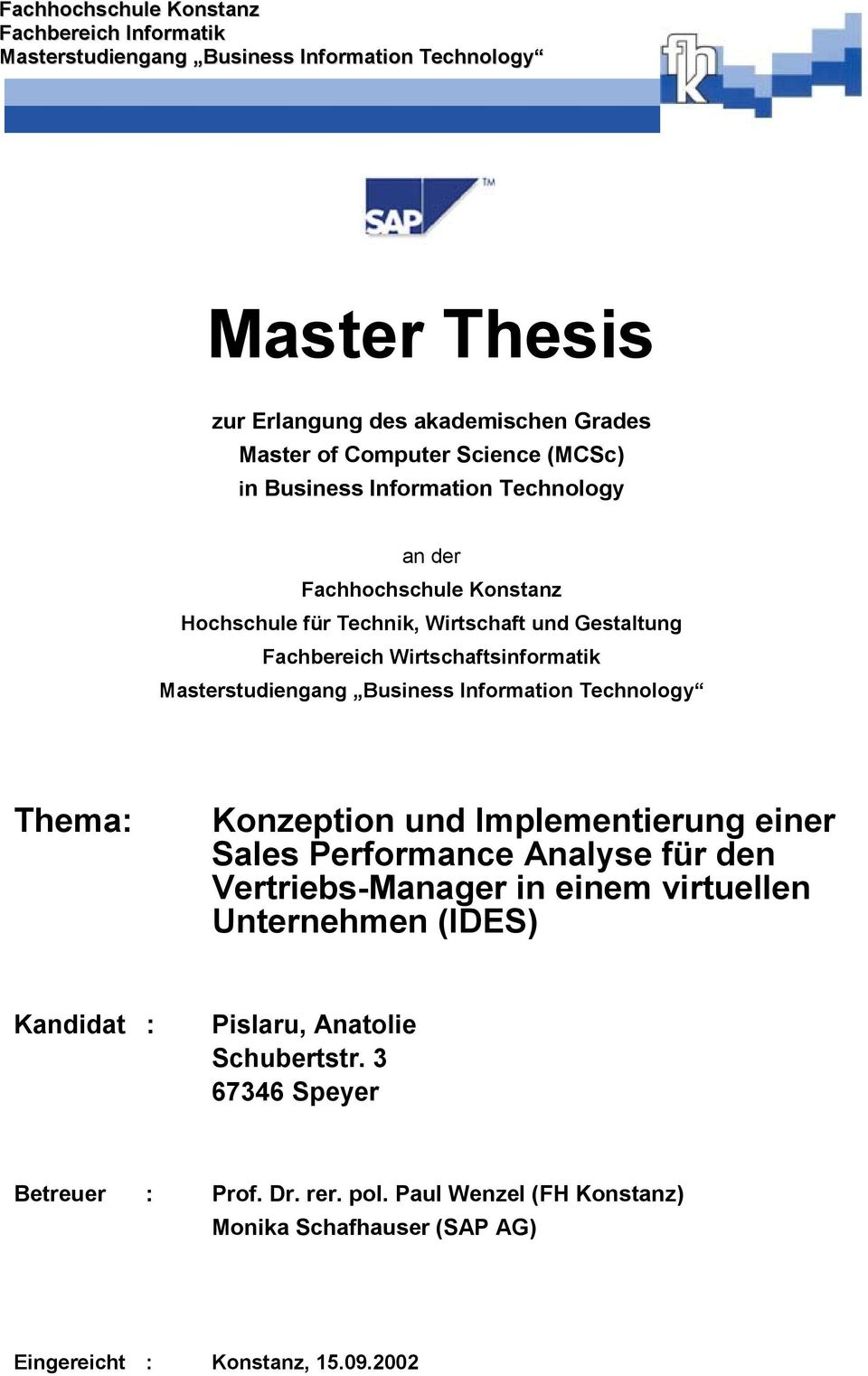 Masterstudiengang Business Information Technology Thema: Konzeption und Implementierung einer Sales Performance Analyse für den Vertriebs-Manager in einem virtuellen