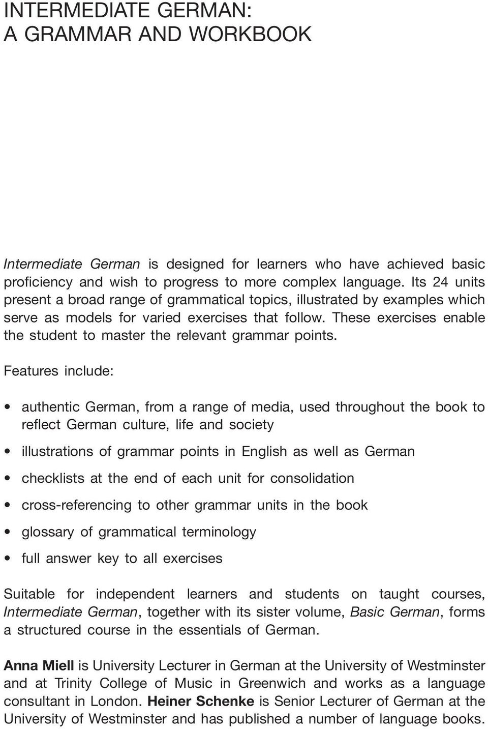 These exercises enable the student to master the relevant grammar points.