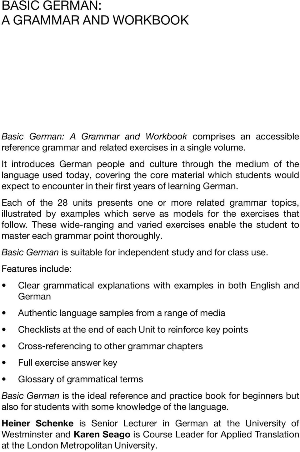 Each of the 28 units presents one or more related grammar topics, illustrated by examples which serve as models for the exercises that follow.