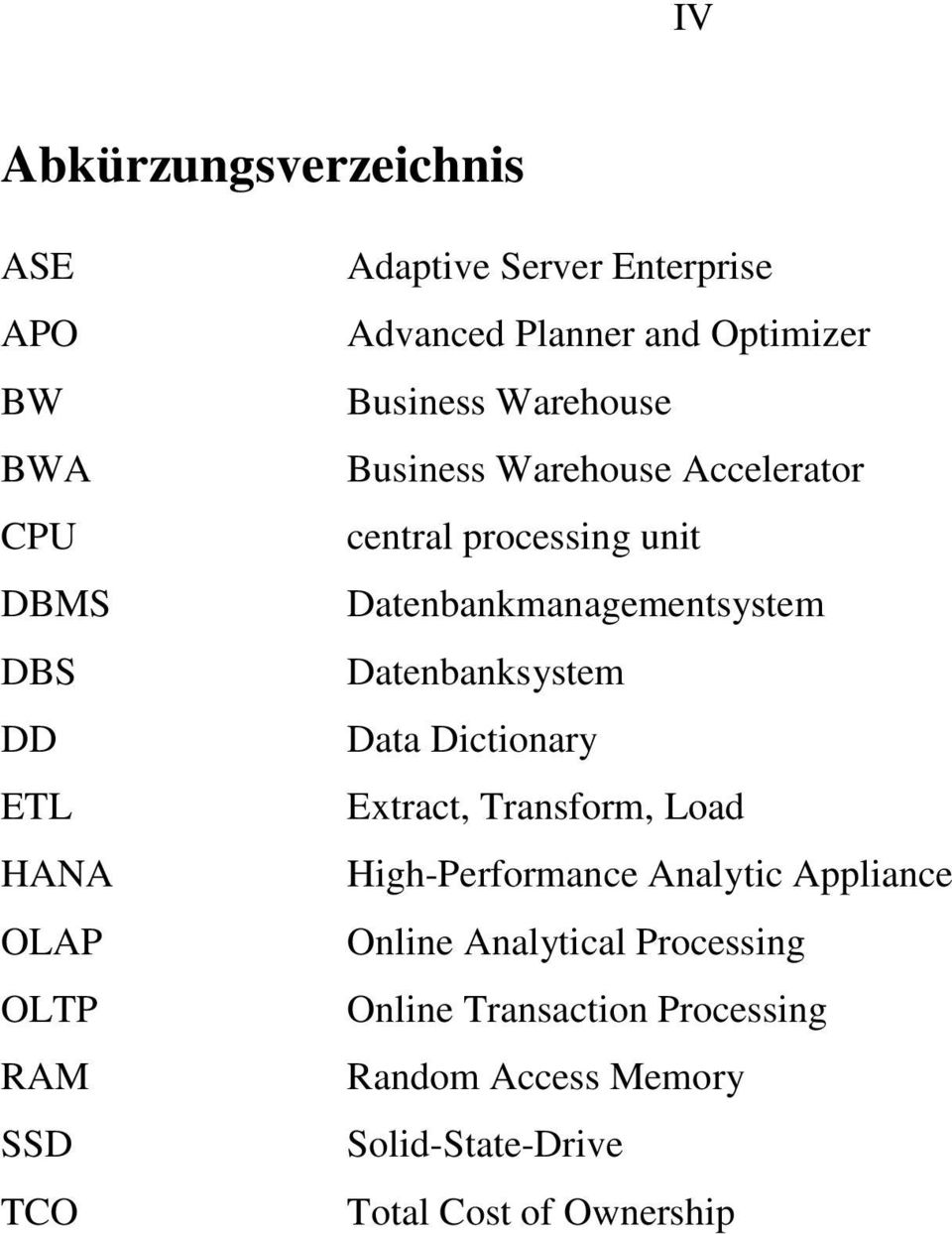 Datenbankmanagementsystem Datenbanksystem Data Dictionary Extract, Transform, Load High-Performance Analytic