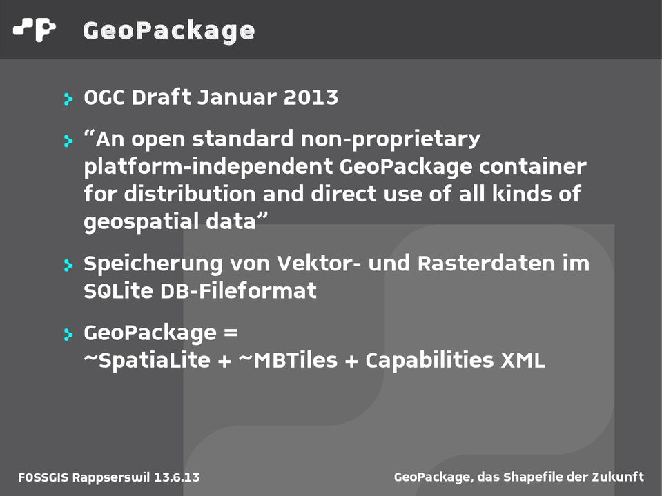 of all kinds of geospatial data > Speicherung von Vektor- und Rasterdaten