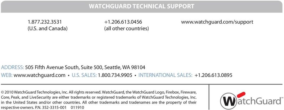 WatchGuard, the WatchGuard Logo, Firebox, Fireware, Core, Peak, and LiveSecurity are either trademarks or registered trademarks of WatchGuard Technologies, Inc.