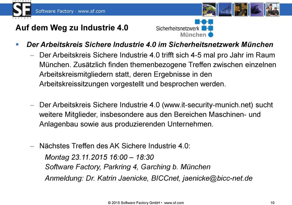 Der Arbeitskreis Sichere Industrie 4.0 (www.it-security-munich.