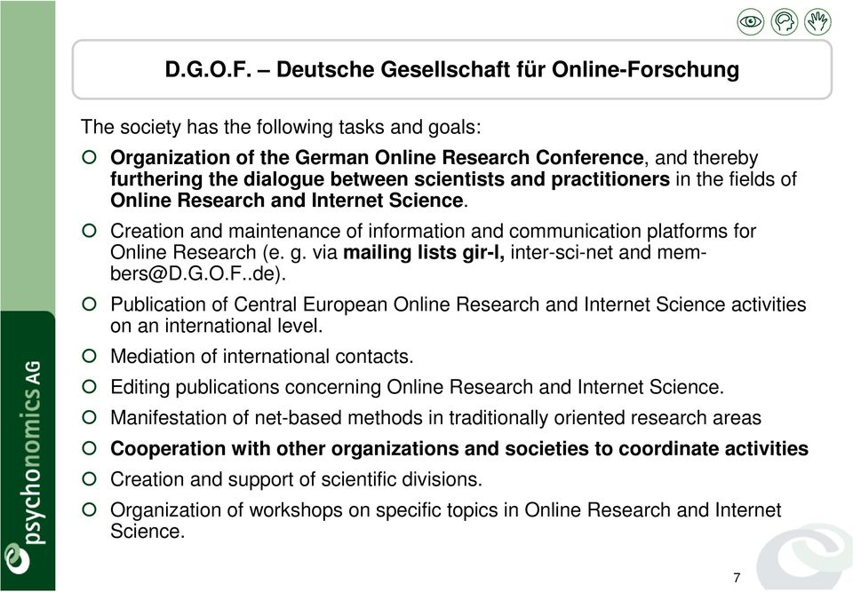 and practitioners in the fields of Online Research and Internet Science. Creation and maintenance of information and communication platforms for Online Research (e. g.