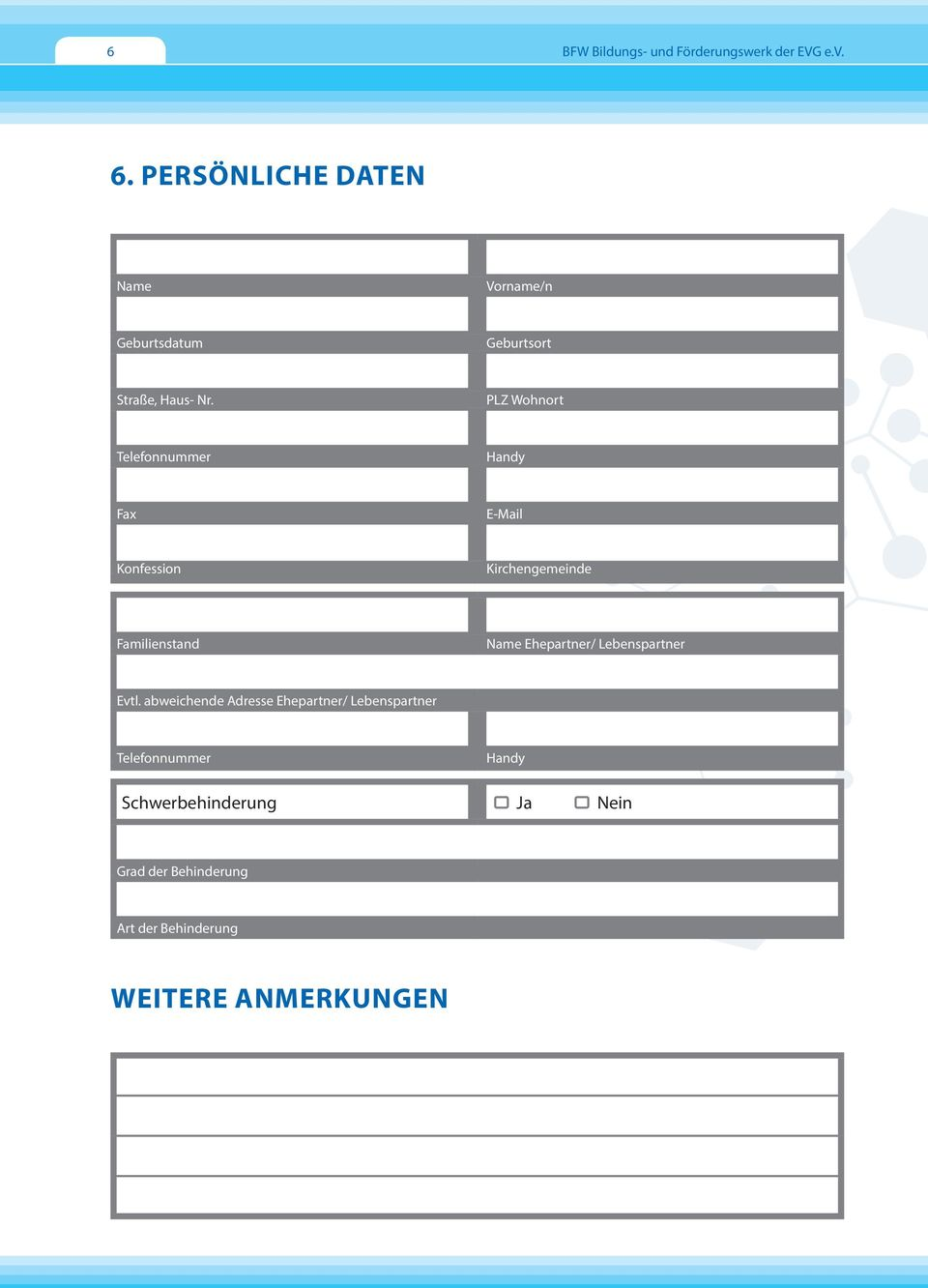 PLZ Wohnort Handy Fax E-Mail Konfession Kirchengemeinde Familienstand Name Ehepartner/