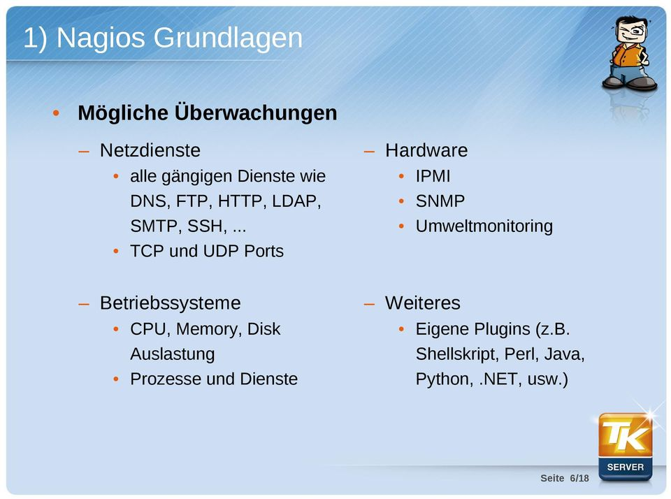 .. TCP und UDP Ports Hardware IPMI SNMP Umweltmonitoring Betriebssysteme CPU,