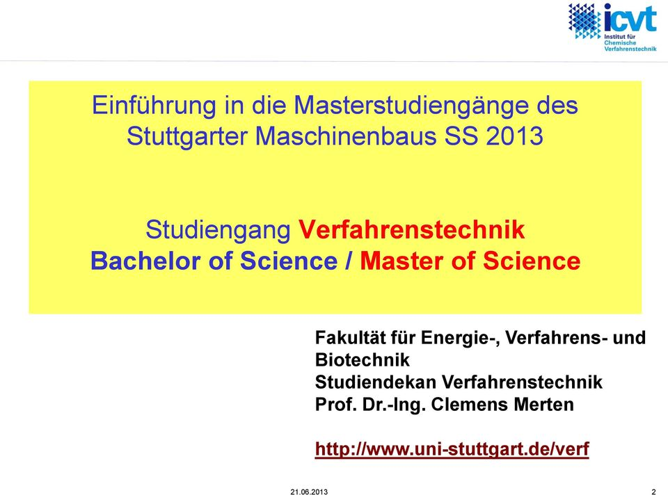 SS 2013 Studiengang Verfahrenstechnik Bachelor of Science / Master of