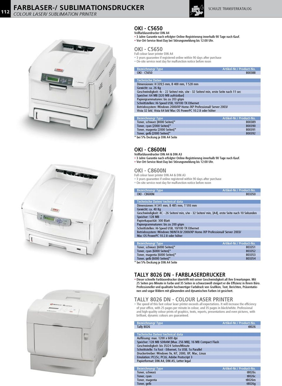OKI - C5650 Full colour laser printer DIN A4 3 years guarantee if registered online within 90 days after purchase On-site service next day for malfunction notice before noon OKI - C5650 800388