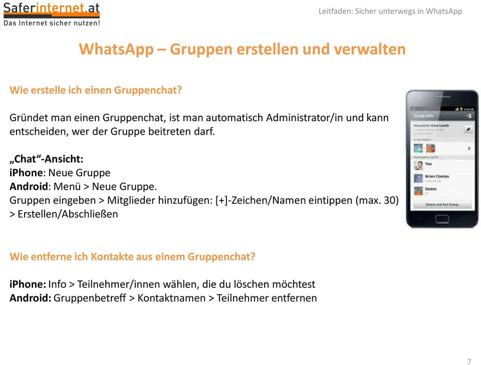 Chat -Ansicht: iphone: Neue Gruppe Android: Menü > Neue Gruppe.